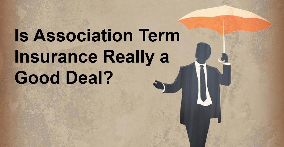 Is Association Term Insurance Really a Good Deal button