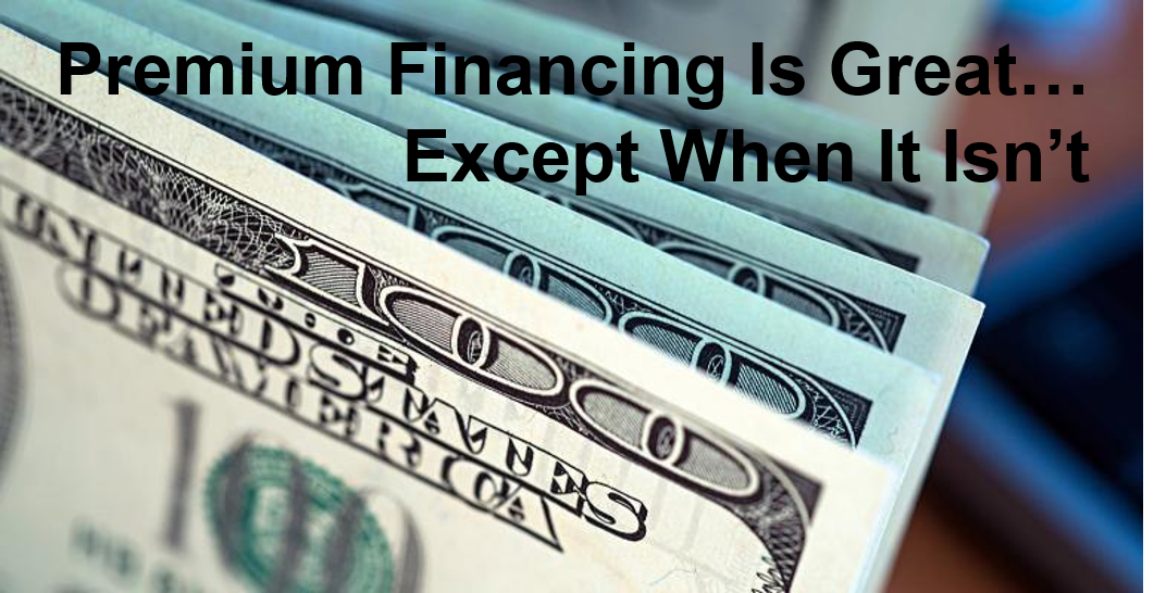 Premium Financing is Great...Except When it isn't - Picture
