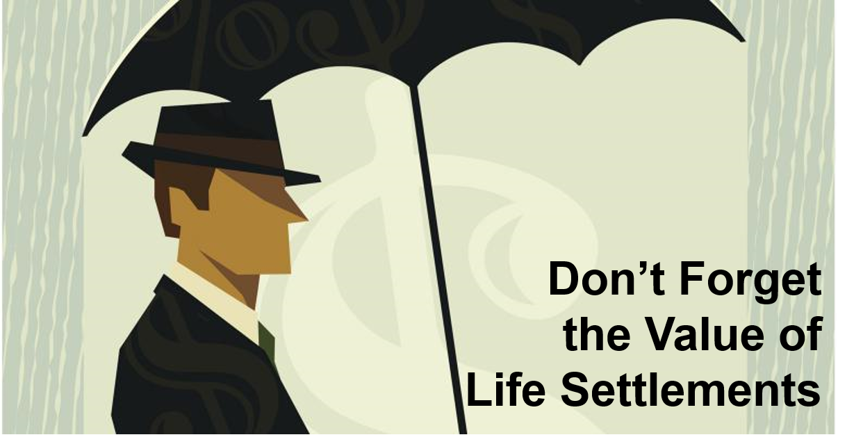 Don't forget the Value of Life Settlements pix